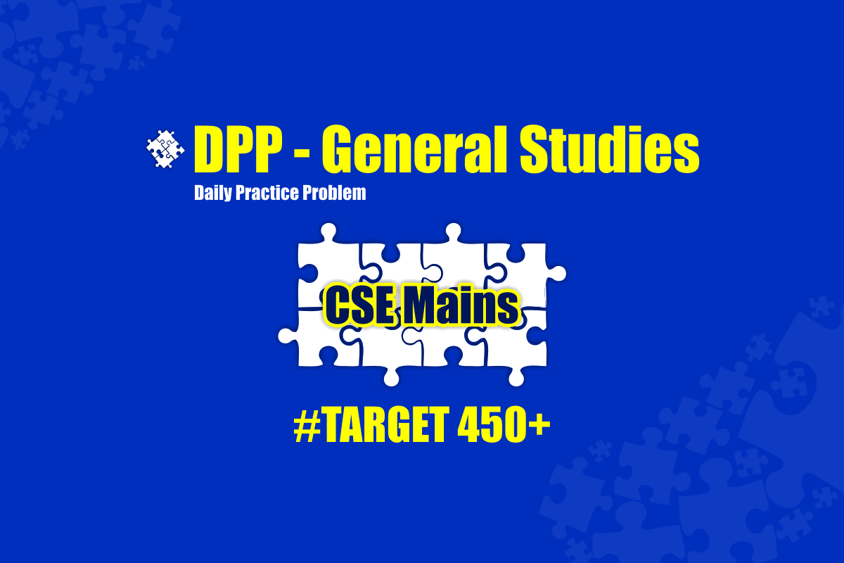 General Studies-Daily Practice Problems(DPP)